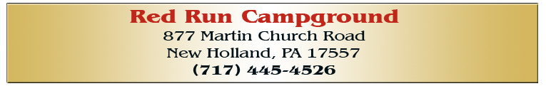 Red Run Campground • 877 Martin Church Road, New Holland, PA 17557 • (717) 445-4526